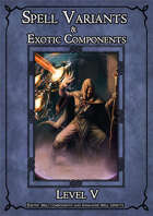 SPELL COMPONENTS & OPTIONS - LEVEL V