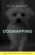 Dognapping, une nouvelle