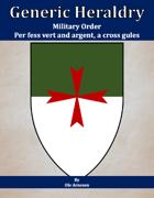 Generic Heraldry: Military Order- Per fess, vert and argent, a maltese cross gules