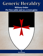 Generic Heraldry: Military Order- Per fess, sable and argent, a maltese cross gules