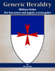 Generic Heraldry: Military Order- Per fess, azure and argent, a maltese cross gules