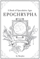 Epochrypha - A Book of Speculative Ages