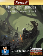 Extras! Unlikely Heroes (5 NPC Level 5 to 7)
