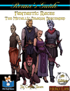 Rcane's Guide to Fantastic Races: The Metallic Dragon Descended (5E)