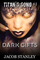 Dark Gifts (Titan's Song - Book 1)