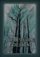 The Beseeching Parliament