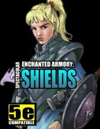 Enchanted Armory: Spectacular Shields (for 5e)