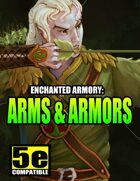 Enchanted Armory: Arms & Armors (for 5e)