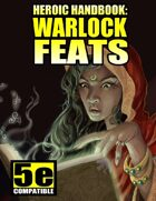 Heroic Handbook: Warlock Feats (for 5e)