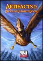 ARTIFACTS: Ducks of Ultimate Doom