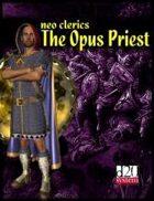 NEO CLERICS: The Opus Priest