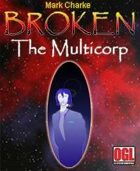 Broken: The Multicorp