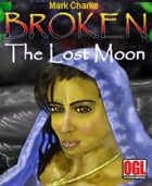 Broken: The Lost Moon
