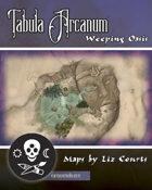 Tabula Arcanum: Weeping Oasis