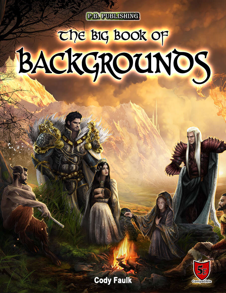 The Big Book of Backgrounds (5e) - P B  Publishing | DriveThruRPG com