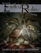 Endless Realms: Fungi Fight for Freedom