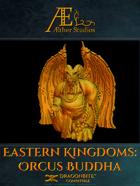 Eastern Kingdoms Orcus Buddha