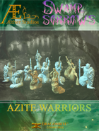 Swamp of Sorrows - Azite Warriors