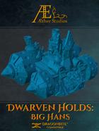 Dwarven Holds: Big Hans