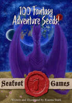 Seafoot Games - 100 Fantasy Adventure Seeds Compilation No. 1