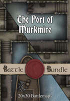 Port of Murkmire | 20x30 Battlemaps [BUNDLE]