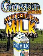 GODSEND Agenda: Mothers Milk