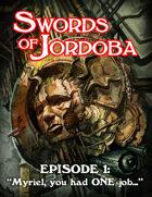 Audio Swords of Jordoba Episode 1: Myriel, you had ONE job...