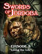 Audio Swords of Jordoba Episode 3: Living the Life