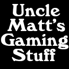 Uncle Matt 's Gaming Stuff