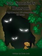 Mr. Snoofuls Ransom