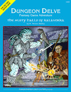 The Misty Halls of Kalávorka (DUNGEON DELVE #3)