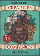 Crosshead's 5E Creatures Companion