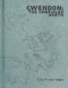 Gwendon: The Unbridled North