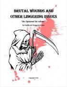 Brutal Wounds and other Lingering Issues