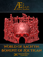 World of Aach'yn: Bonepit of Zol'Tigan