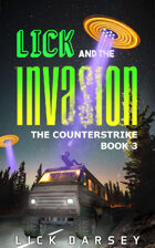Lick and the Invasion: The Counterstrike (Book 3)