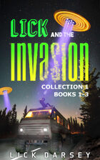 Lick and the Invasion: Books 1 - 3