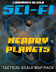 Sci-fi Tactical Scale Map Pack: Nearby Planets