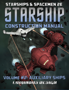 Starship Construction Manual, Vol 2. For Starships & Spacemen 2E