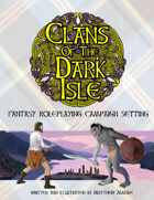 Clans of the Dark Isle Campaign Setting Core Book