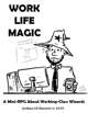 Work Life Magic -- A Pamphlet RPG About Working Class Wizards