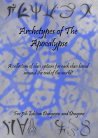 Apocalyptic Arhetypes - Options for each class based on the end of the world!
