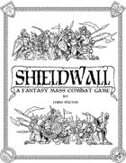 Shieldwall A Fantasy Mass Combat Game