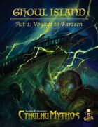Ghoul Island Act 1: Voyage to Farzeen