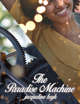 The Paradise Machine