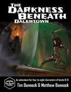 The Darkness Beneath Dalentown for Swords & Wizardry