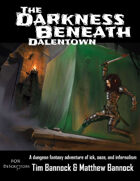 The Darkness Beneath Dalentown for DeScriptors RPG