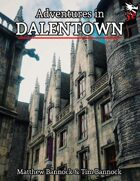Adventures in Dalentown for 5th Edition