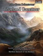 Tales from Dalentown: Trueland Gazetteer for 1st Edition and BX