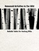 Humanoid Activities in the Wild